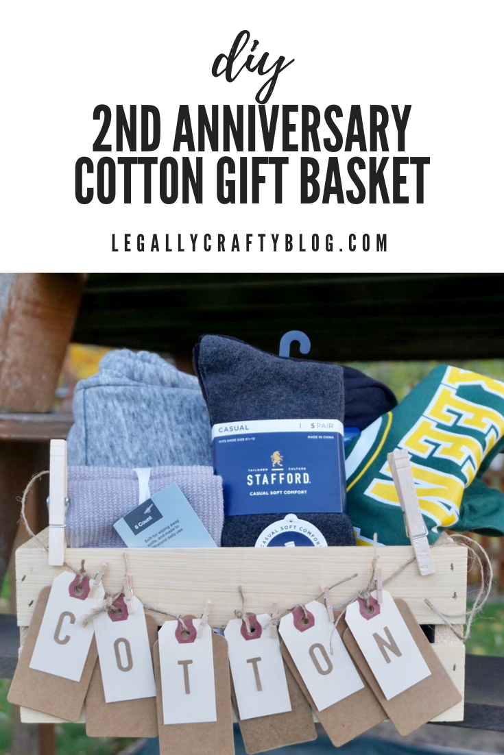 The Year Of Cotton A Diy 2nd Anniversary Gift Basket Legally Crafty Blog Anniversary Gift Baskets 2nd Wedding Anniversary Gift Cotton Anniversary Gifts