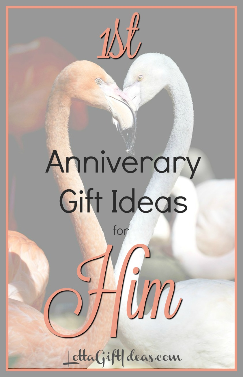 Lotta Gift Ideas First Anniversary Gift Ideas For Him
